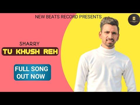 tu-khush-reh(full-song)-|-sharry-|-jagga-narotia-|-kaimbart-|-new-punjabi-song-2021