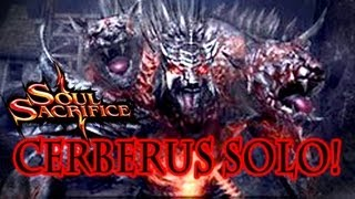 Cerberus Solo! No Buffs! Soul Sacrifice Gameplay