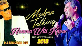 MODERN TALKING - 2018 - HEAVEN WILL KNOW/ New version  DJ. EURODISCO MIX