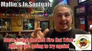 Mallie's in Southgate MI Hell Fire Hat Trick Challenge [Failed]