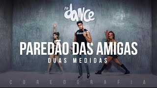 Video Paredão das Amigas - Duas Medidas - Coreografia |  FitDance - 4k download MP3, 3GP, MP4, WEBM, AVI, FLV Mei 2018
