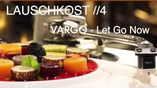 VARGO - Let Go Now