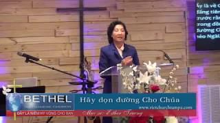 Hãy dọn đường cho Chúa - Mục sư Esther Trương