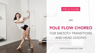 Pole Flow Choreography - tutorial for smooth transitions and head leading