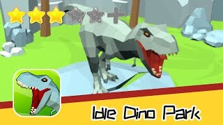Idle Dino Park - LolTap - Walkthrough Super Bloody Recommend index three stars