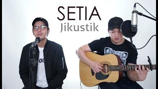 SETIA - JIKUSTIK (LIVE Cover) Ajay | Oskar