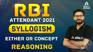 RBI Office Attendant 2021   Reasoning   Syllogism Either Or Concept   Adda247