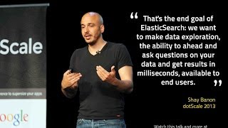 dotScale 2013 - Shay Banon - Why we built ElasticSearch