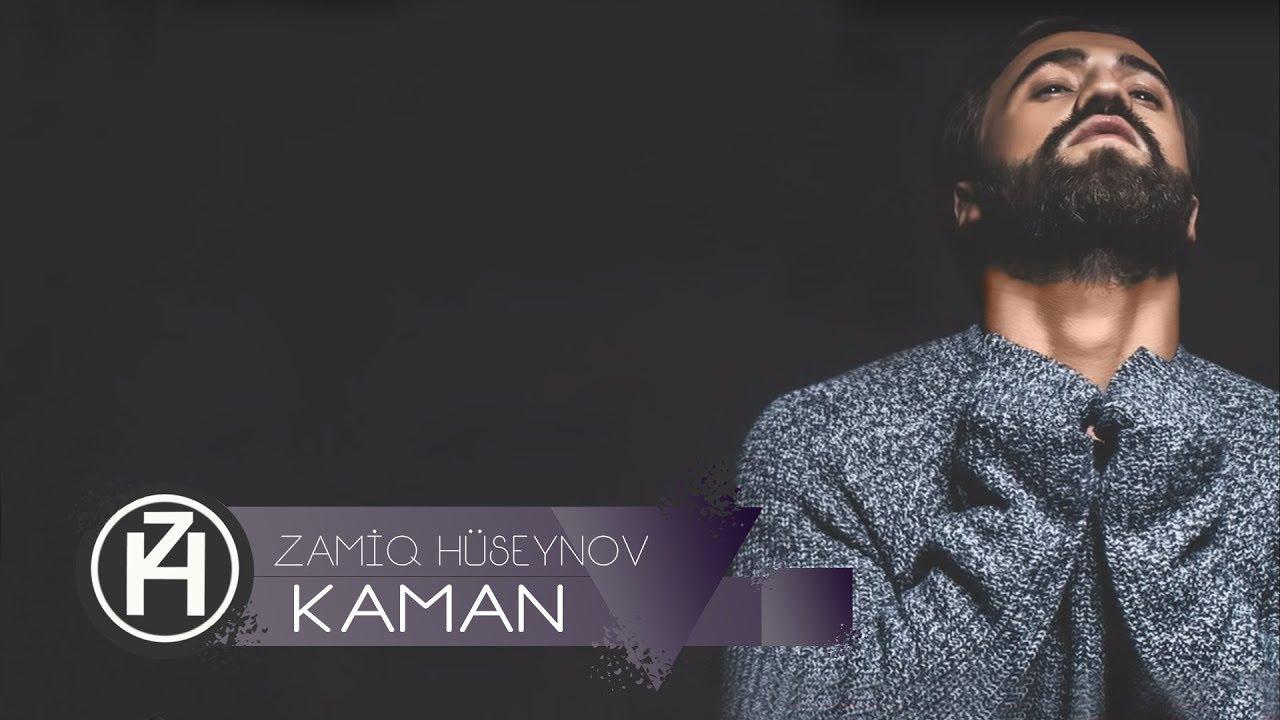 Zamiq Huseynov Kaman 2017 Youtube