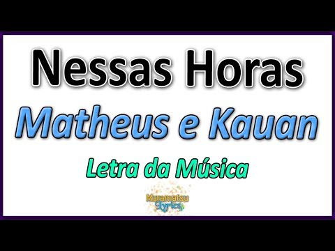 Matheus e Kauan - Nessas Horas -