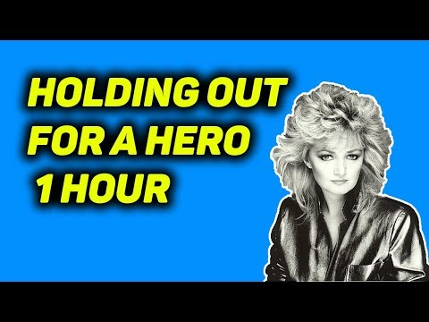 🎙Bonnie Tyler - Holding Out For A Hero🎙 1 Hour