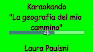 Karaoke Italiano - La Geografia del mio cammino - Laura Pausini ( Testo )