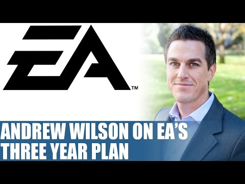 EA CEO Andrew Wilson Discusses Three Year Plan