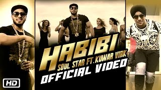 Habibi | Soul Star feat. Kuwar Virk | Official Video | Punjabi Party Song
