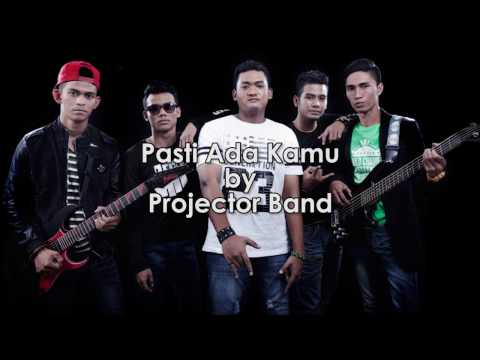 Projector Band   Pasti Ada Kamu Lirik Video