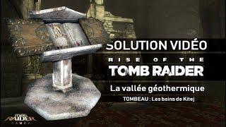 Rise of the Tomb Raider - Tombeau - La vallée géothermique - Les bains de Kitej