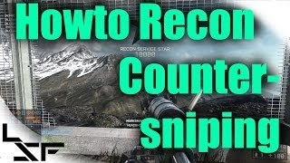 BF4 Howto Recon Ep.7 Counter sniping | Sniping Tips & Tricks (Recon Tutorial)