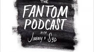 Episode 8 -  Don't Kill the Eyes of My Mother || The Fantom Podcast