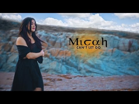 Can't Let Go - Micah