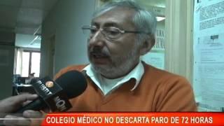 COLEGIO MÉDICO NO DESCARTA PARO DE 72 HORAS