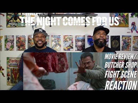 The Night Comes For Us Movie Review/Butcher Shop Fight Scene Reaction