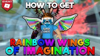 [EVENT] HOW TO GET THE RAINBOW WINGS OF IMAGINATION! | Roblox Imagination Event!