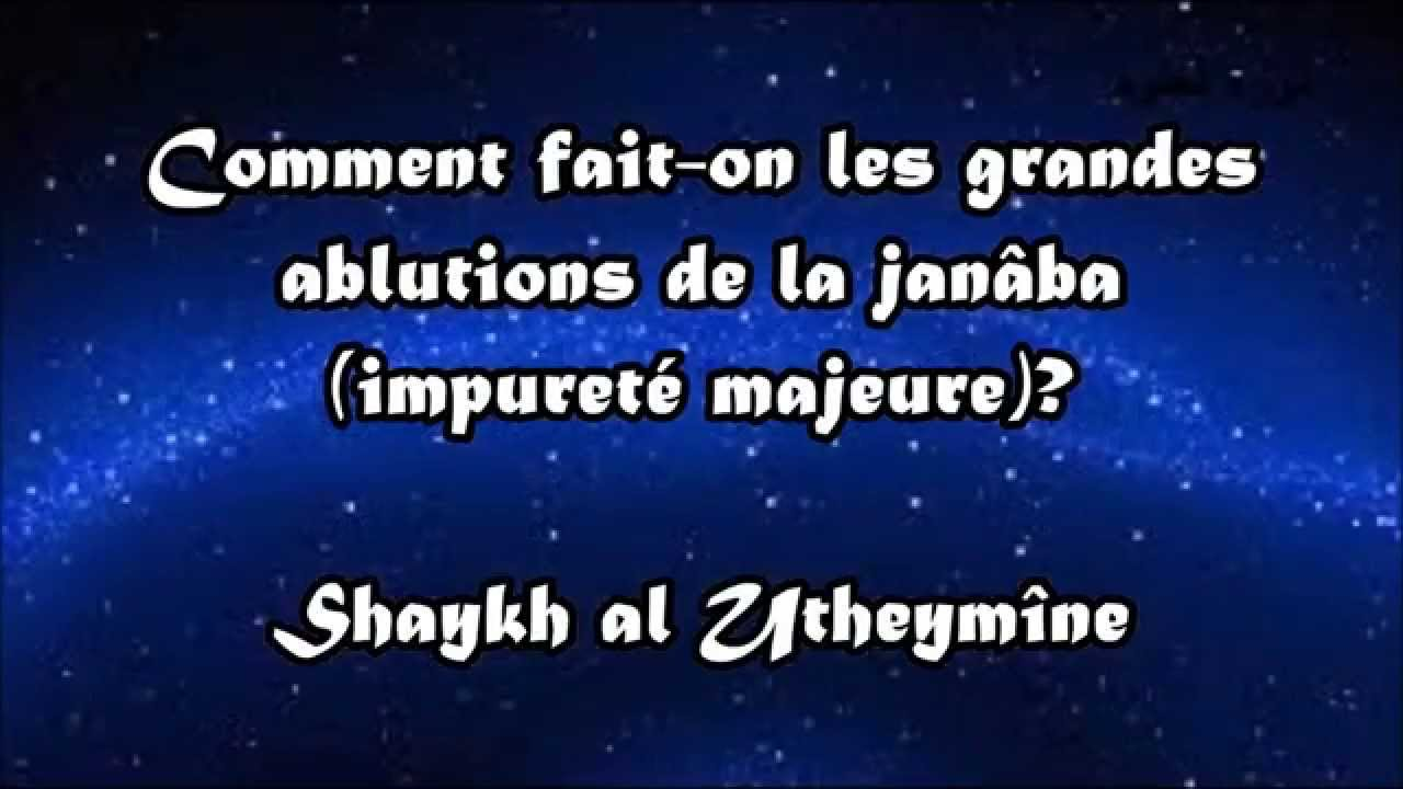 comment fait on les grandes ablutions de la jan ba shaykh al utheym ne youtube. Black Bedroom Furniture Sets. Home Design Ideas