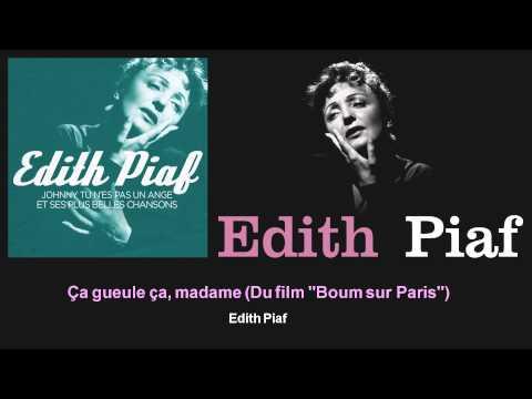 Édith Piaf - Ça gueule ça, madame - Du film