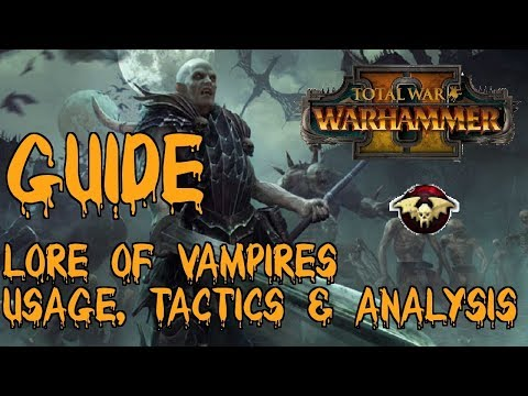 Total War Warhammer 2 Guide: Lore Of Vampires Spells - Tactics, Breakdown & Analysis