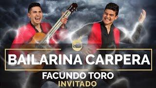Los Campedrinos & Facundo Toro - Bailarina Carpera