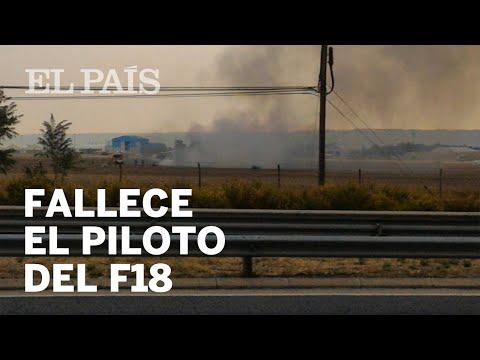 Fallece el piloto del F18 que se ha estrellado en Torrejón| España
