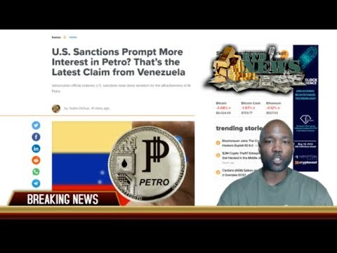 Venezuela Headlines: The Petro, Gold, Oil & More Sanctions