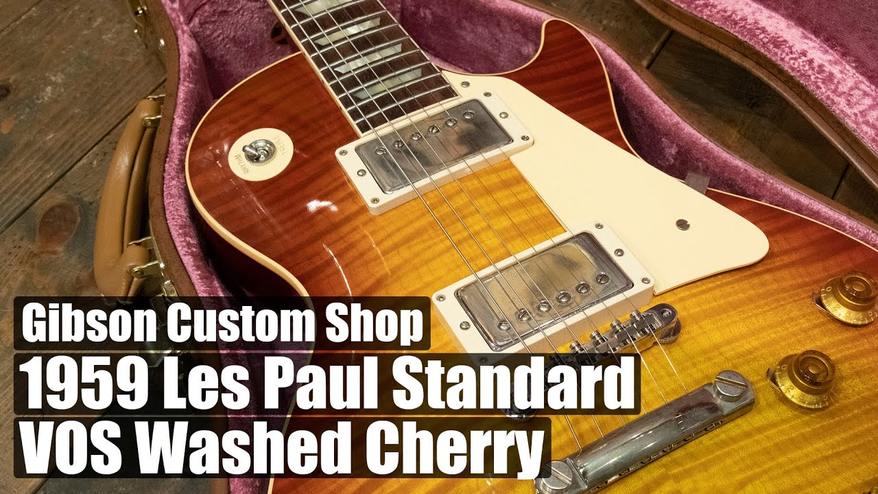 Gibson Custom Shop / 1959 Les Paul Standard VOS Washed Cherry 【イシバシ楽器心斎橋店】