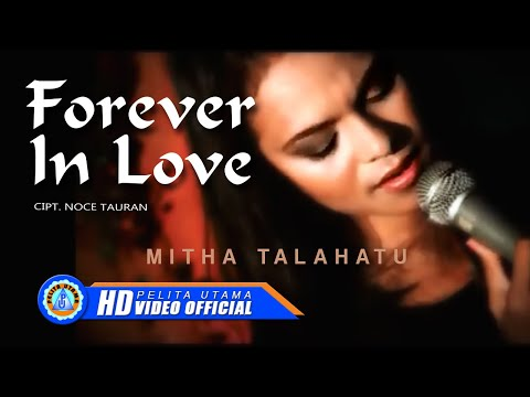 Mitha Talahatu - Forever In Love (Official Music Video)