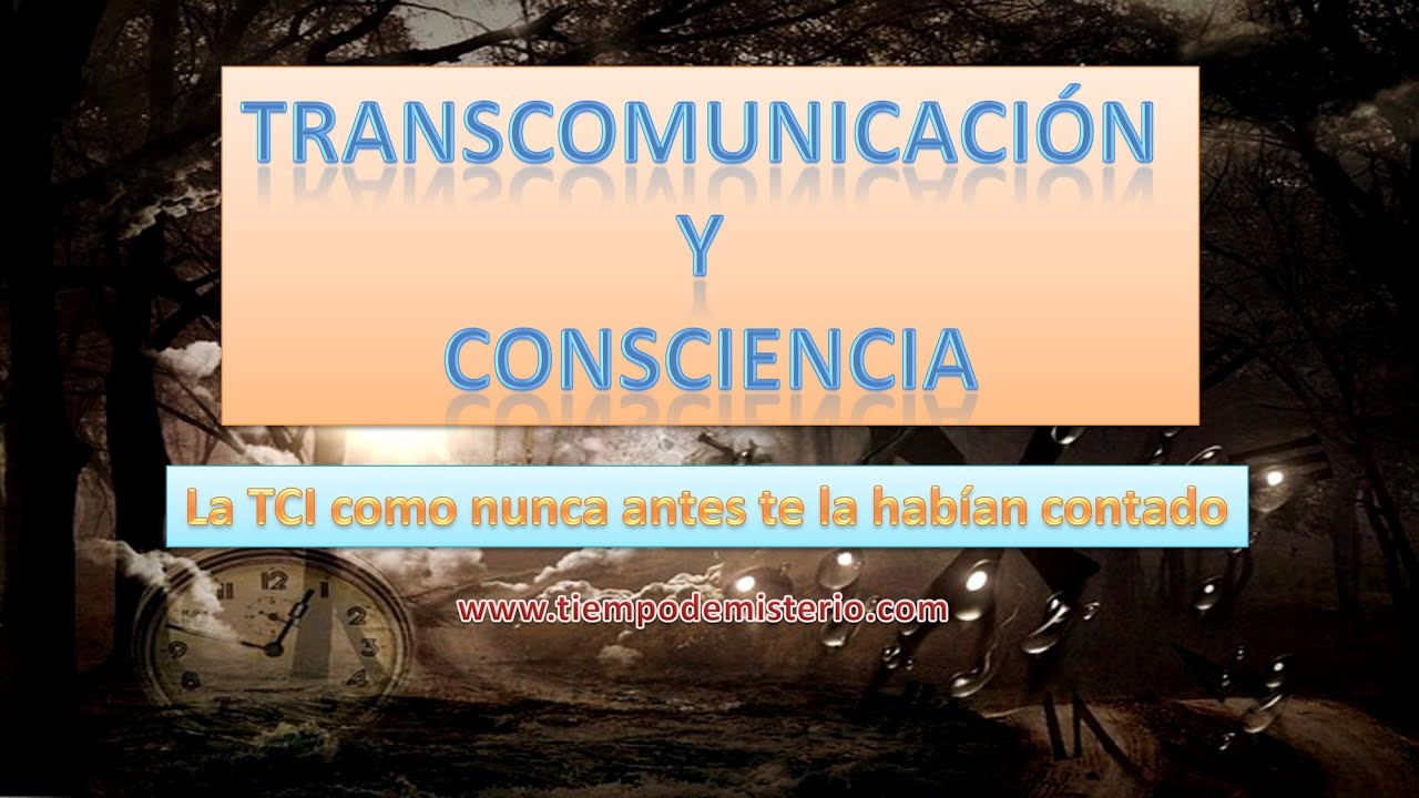 TRANSCOMUNICACIÓN Y CONSCIENCIA