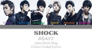 BEAST(비스트) - SHOCK Colour Coded Lyrics (Han/Rom/Eng) by Taefiedlyrics #TBT