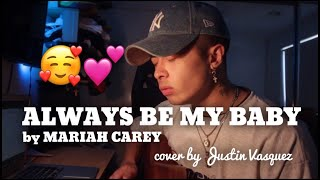 Always Be My Baby x cover by Justin Vasquez