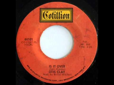 Otis Clay - Is It Over