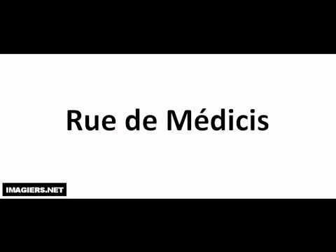 Prononciation = Rue de Médicis
