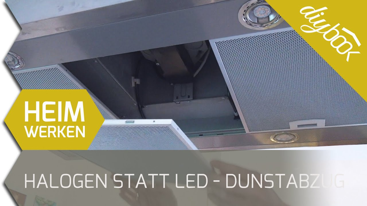 Dunstabzugshaube Umrusten Led Statt Halogen Youtube