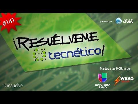 ¡Resuélveme Tecnético! por Univisión Radio - #142 (26 de Mayo de 2015)