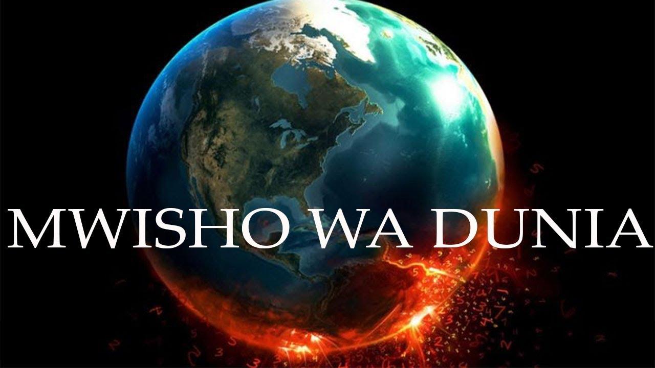 Image result for MWISHO WA DUNIA