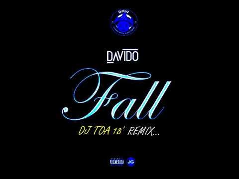 DJ TOA 18' - FALL (DAVIDO) X TIP TOE [REMIX]
