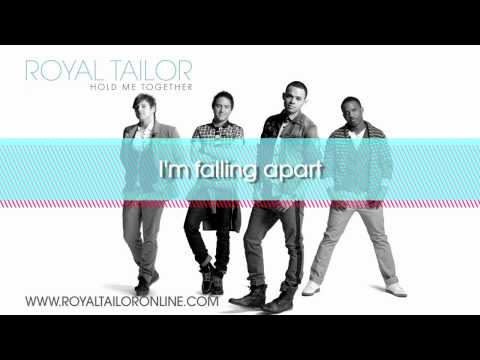 Royal Tailor - Hold Me Together with lyrics
