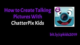 How to Make Talking Pictures With ChatterPix Kids (iPad Version)