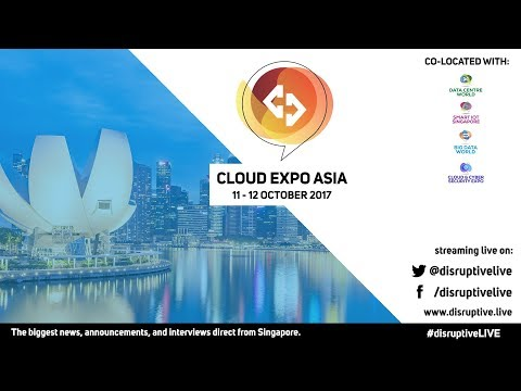 Live from Cloud Expo Asia, Singapore! Day 2 - Morning #CEASG17 #DisruptiveLIVE