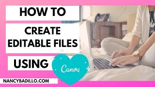 How To Create Editable Digital Products To Sell On Etsy Using Canva | Nancy Badillo