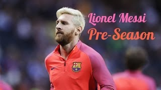 Lionel Messi ► Amazing Skills & Goals ● Pre-Season 2016/2017 | HD