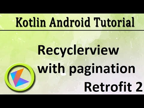 #68 Kotlin Android Tutorial   Recyclerview with pagination using Retrofit 2