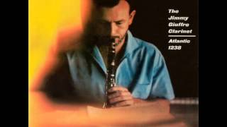 Jimmy Giuffre - The Jimmy Giuffre Clarinet 1956 (full album)